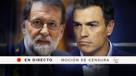 Resultado de la moción de censura de Pedro Sánchez a Rajoy ...