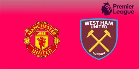 Resultado Final – Manchester United 4 West Ham 0   Premier ...