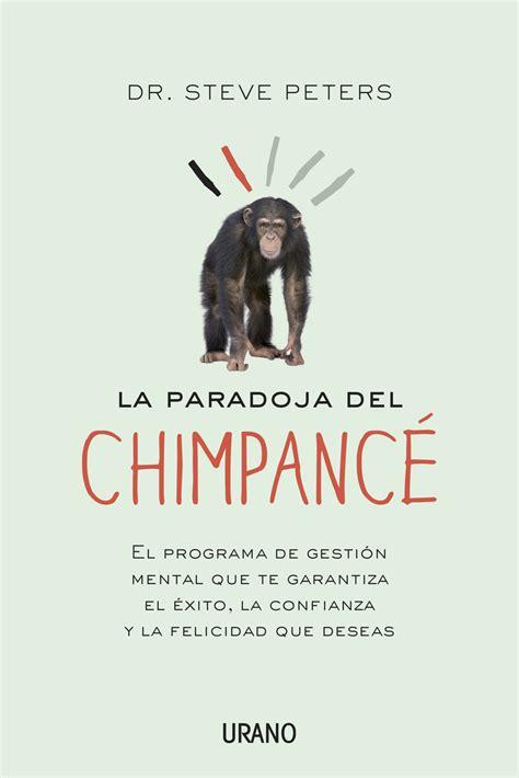 Resumen del libro 'La paradoja del chimpancé', de Steve Peters