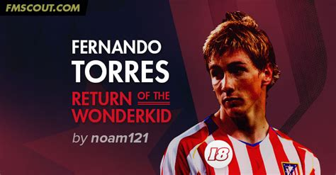 Return Of The Wonderkid: Fernando Torres 2005 | FM Scout