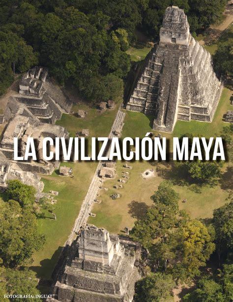 Revista civilizacion maya by Alexander Cividanis - issuu