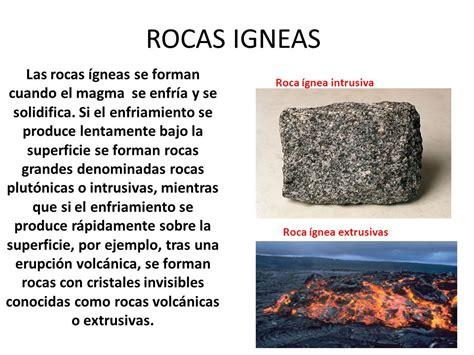 ROCAS IGNEAS Las rocas ígneas se forman cuando el magma se ...