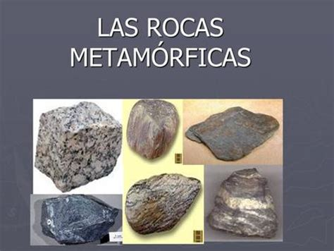 ROCAS METAMORFICAS Formación, clases, lugares en los que ...