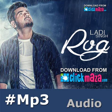 Rog - Ladi Singh - Latest Punjabi Songs - (Free Download ...