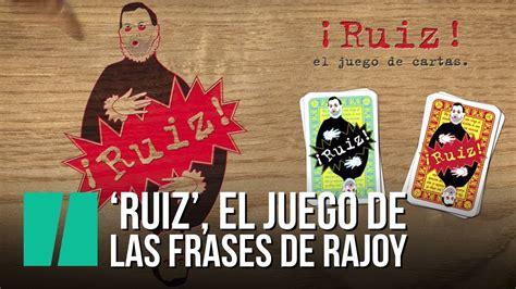 Ruiz , el juego de las frases de Rajoy   YouTube