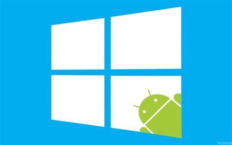 Rumor: Windows 10 será compatible con aplicaciones Android