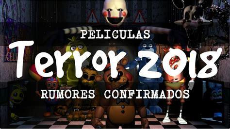 Rumores Películas de Terror 2018 (Estrenos confirmados ...
