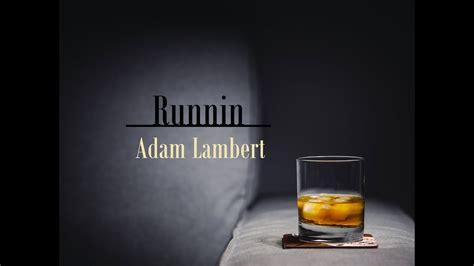 Runnin    Adam Lambert  german lyrics    YouTube