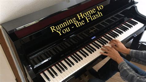 Running Home to You   the Flash Piano   YouTube
