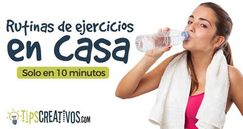 Rutinas de ejercicios en casa sin pesas en solo 10 minutos