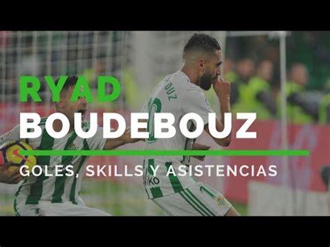 Ryad BOUDEBOUZ Real Betis | Mejores GOLES y SKILLS - YouTube