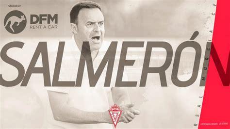 Salmerón, nuevo entrenador del Real Murcia   Marca.com