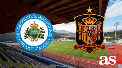 San Marino 0   España 3: resumen, resultado y goles   AS.com