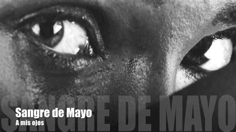 Sangre de Mayo - A mis ojos - YouTube
