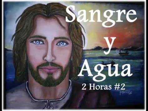 SANGRE Y AGUA 2 HORAS #2  MUSICA CATOLICA CANTOS CANCIONES ...