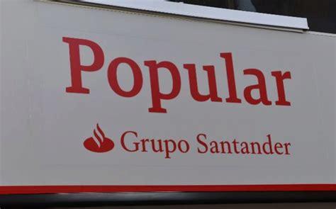 Santander inicia la integración de Popular con ventajas ...