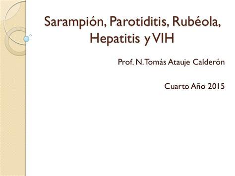 Sarampión, parotiditis, rubéola, hepatitis y vih