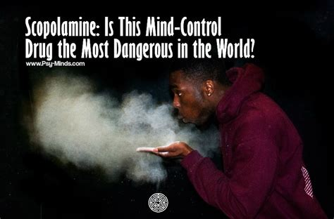 Scopolamine: Is This Mind-Control Drug the Most Dangerous ...