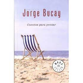 """""""Cuentos para pensar""""   Jorge Bucay.   Sonríe que la Vida ..."""