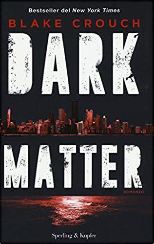 """""""Dark matter"""" di Blake Crouch, recensione libro"""