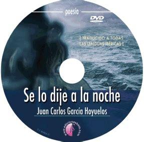 SE LO DIJE A LA NOCHE  Poemario de Juan Carlos García ...