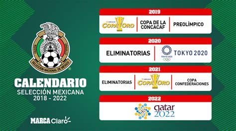 Selección Mexicana: El calendario de la selección mexicana ...