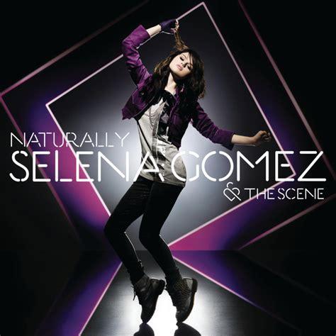 Selena Gomez & The Scene – Naturally Lyrics | Genius Lyrics