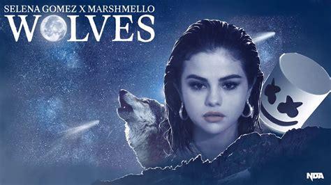 Selena Gomez x Marshmello – Wolves  NDA Remix  – Trending ...
