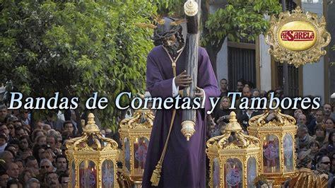 Semana Santa. Bandas de Cornetas y Tambores. Marchas ...