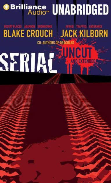 Serial  Uncut and extended  by Blake Crouch, Jack Kilborn ...