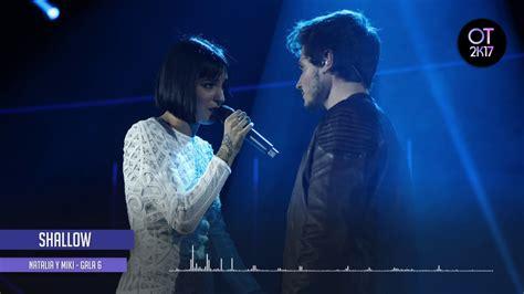 Shallow - Natalia y Miki (Gala 6) OT 2018 [Audio de ...