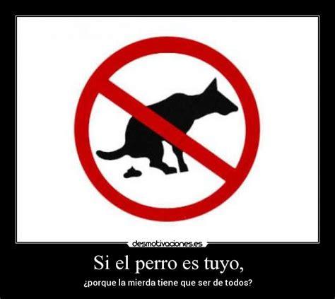 Si el perro es tuyo, | Desmotivaciones