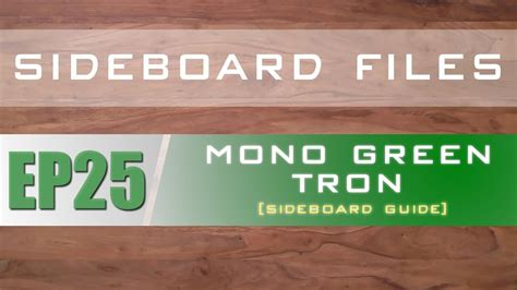 SIDEBOARD FILES   EP25   Modern Mono Green Tron ...