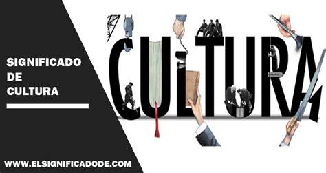 Significado de Cultura