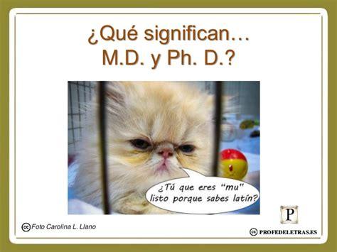 Significado de las siglas M.D. y Ph. D.