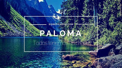 Significado y Origen del Nombre Paloma ¿Que Significa ...