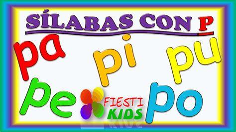 Sílabas con P para Niños pa pe pi po pu Ejemplos y Música ...