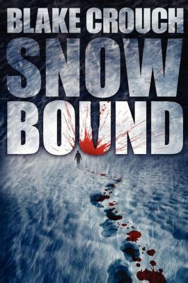 Snowbound by Blake Crouch, Paperback | Barnes & Noble®