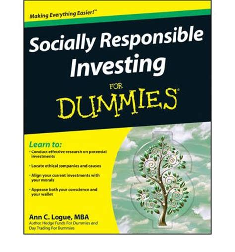 Socially Responsible Investing For Dummies : Ann C. Logue ...