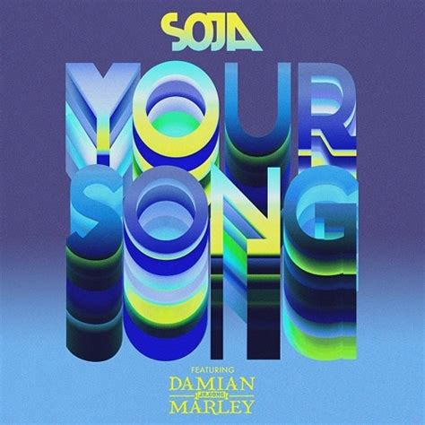 SOJA - Your Song (feat. Damian 'Jr. Gong' Marley) by ...