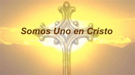 Somos Uno en Cristo   YouTube