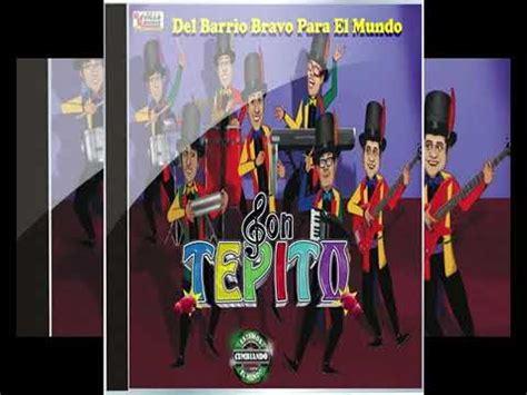 SON TEPITO DISCO NUEVO COMPLETO | DEL BARRIO BRAVO PARA EL ...