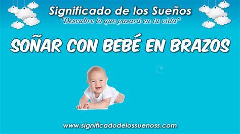 Soñar con un bebé en brazos   ¿Qué significa soñar con un ...