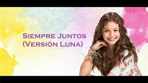 Soy Luna 2 - Letra Siempre Juntos (Versión Luna) - YouTube