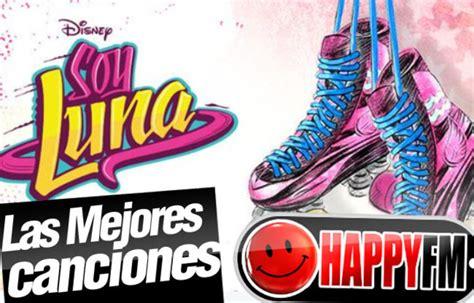 Soy Luna: las Mejores Canciones de la Serie   Happy FM ...