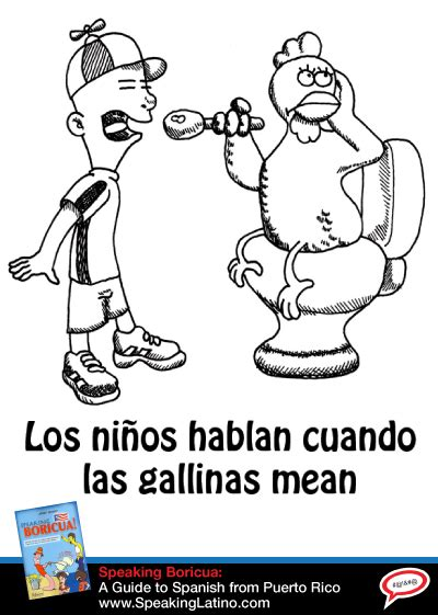Spanish Idiomatic Expression CUANDO LAS GALLINAS MEAN in ...