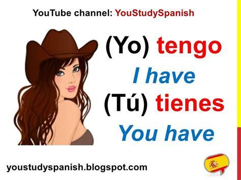 Spanish Lesson 20 - Conjugate Spanish Verb TENER ...
