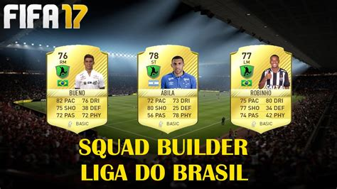 Squad Builder Liga do Brasil - FIFA 17 - YouTube