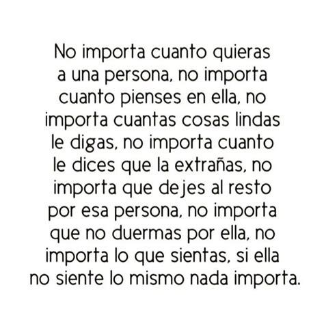 〽️ Si esa persona no siente lo mismo por ti, nada importa ...