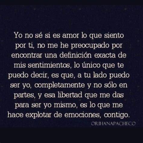 〽️Yo no se si es amor lo que siento por ti...   frases ...
